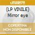 (LP VINILE) Mirror eye