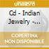 CD - INDIAN JEWELRY - INVASIVE EXOTICS