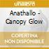 Anathallo - Canopy Glow