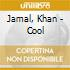 Jamal, Khan - Cool