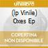 (LP VINILE) OXES EP