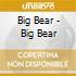 Big Bear - S/t