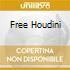 FREE HOUDINI