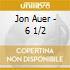 CD - AUER, JON - 6 1/2