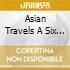 ASIAN TRAVELS  A SIX DEGREES COLLECT