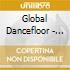 GLOBAL DANCEFLOOR - COLLECTION OF GLOBAL DANCE
