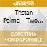 Tristan Palma - Two Roads