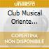 Club Musical Oriente Cubano - Cana, Tabaco Y Ron