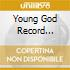 YOUNG GOD RECORD COMPILA