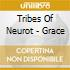 Tribes Of Neurot - Grace