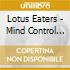 Lotus Eaters - Mind Control For Infants