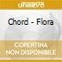 Chord - Flora