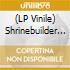 (LP VINILE) SHRINEBUILDER
