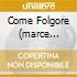 COME FOLGORE (MARCE MILITARI)