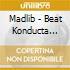 Madlib - Beat Konducta Vol. 3-4:in India