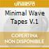 MINIMAL WAVE TAPES V.1