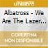 Albatross - We Are The Lazer Viking
