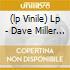 (LP VINILE) LP - DAVE MILLER          - MITCHELLS RACCOLTA