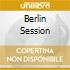 BERLIN SESSION