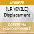 (LP VINILE) Displacement