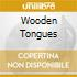 WOODEN TONGUES