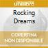 ROCKING DREAMS