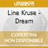 Line Kruse - Dream