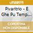 Pivaritrio - E Ghe Pu Temp Che Vitta