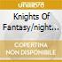 KNIGHTS OF FANTASY/NIGHT CRUISER