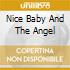NICE BABY AND THE ANGEL
