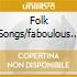FOLK SONGS/FABOULOUS SOU.