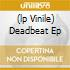 (LP VINILE) DEADBEAT EP