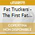 FAT TRUCKERS