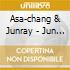 Asa-chang & Junray - Jun Ray Song Chang
