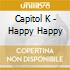 Capitol K - Happy Happy