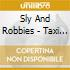 SLY AND ROBBIE'S TAXI SOUND