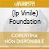 (LP VINILE) FOUNDATION