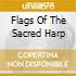 FLAGS OF THE SACRED HARP