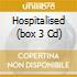 HOSPITALISED  (BOX 3 CD)
