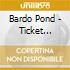 CD - BARDO POND - Ticket Crystals