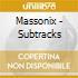 Massonix - Subtracks