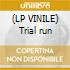 (LP VINILE) Trial run