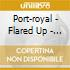 Port-royal - Flared Up - Port-royal Remixed