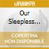 Our Sleepless Forest -