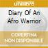 DIARY OF AN AFRO WARRIOR