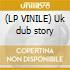 (LP VINILE) Uk dub story