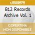 B12 RECORDS ARCHIVE VOL. 1