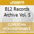 B12 RECORDS ARCHIVE VOL. 5