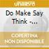 Do Make Say Think - Goodbye Enemy Airship