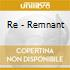 CD - RE - REMNANT